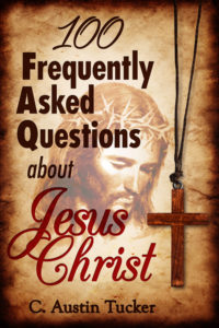 100 Frequently Asked Questions About Jesus Christ